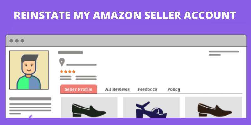reinstate my amazon seller account