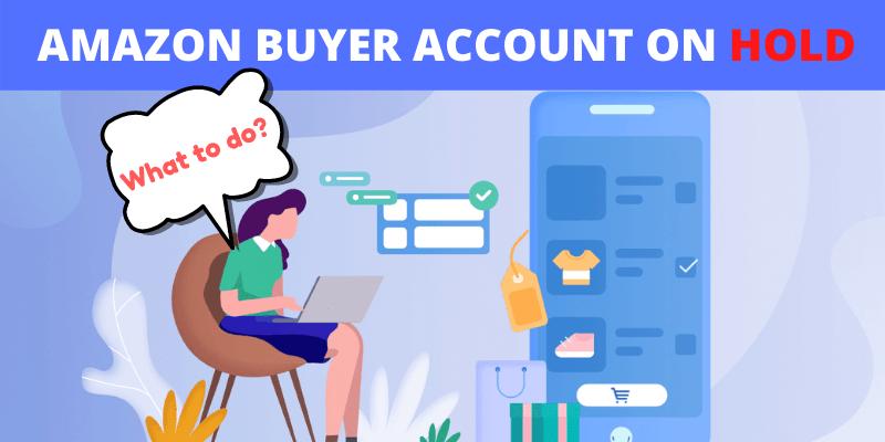 Amazon buyer account on hold